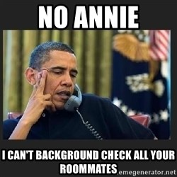 obama J phone - No annie I can't background check all your roommates