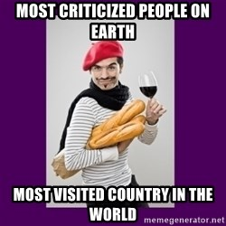 stereotypical french man - Most criticized people on earth most visited country in the world