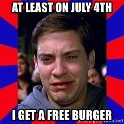 Sad Tobey Maguire - At least on july 4th i get a free burger