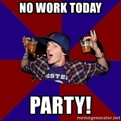 Sunny Student - No work today party!