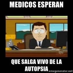 poof it's gone guy - medicos esperan que salga vivo de la autopsia
