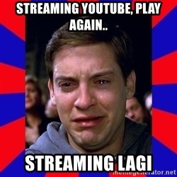 Sad Tobey Maguire - STREAMING YOUTUBE, PLAY AGAIN.. STREAMING LAGI