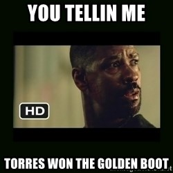 Alonzo Training Day - You Tellin me Torres Won The Golden Boot
