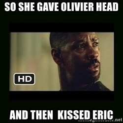 Alonzo Training Day - SO She Gave Olivier Head And Then  Kissed ERIC