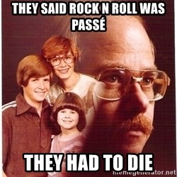 Family Man - They said rock n roll was passé they had to die