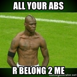 Mario Balotelli Serious Face - all your abs r belong 2 me
