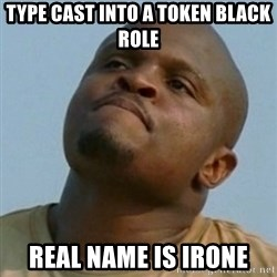 Token T-Dog - type cast into a token black role real name is irone
