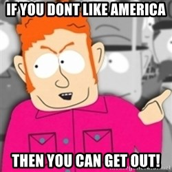 Redneck Skeeter - If you dont like america then you can get out!