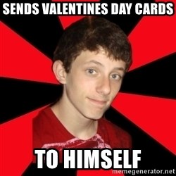 the snob - sends valentines day cards to himself