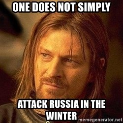 Boromir - One does not simply Attack russia in the winter