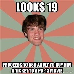 Nick Valenti - looks 19 proceeds to ask adult to buy him a ticket to a pg-13 movie