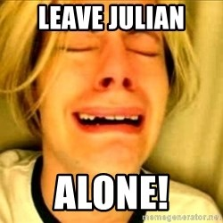Leave Brittney Alone - leave julian alone!