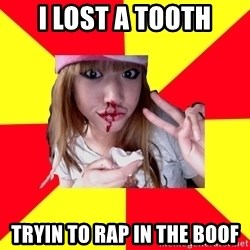 sick orientalist - I lost a tooth tryin to rap in the boof