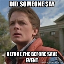 martymcfly - did someone say Before the before save event