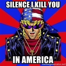 bandit keith - silence i kill you  In America