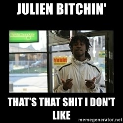 Chief Keef - JULIEN BITCHIN' THAT'S THAT SHIT I DON'T LIKE