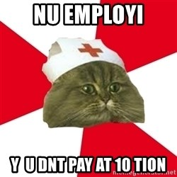 Nursing Student Cat - nu employi y  u dnt pay at 10 tion