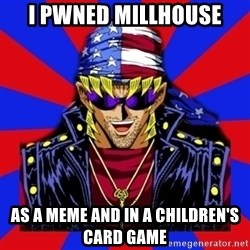 bandit keith - i pwned millhouse as a meme and in a children's card game