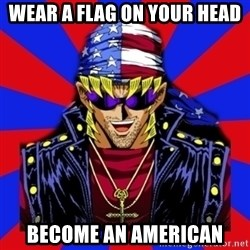 bandit keith - wear a flag on your head become an american