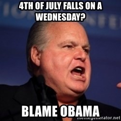 Blame Obama  - 4th of july falls on a wednesday? blame obama