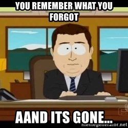 Aand Its Gone - you remember what you forgot aand ıts gone...
