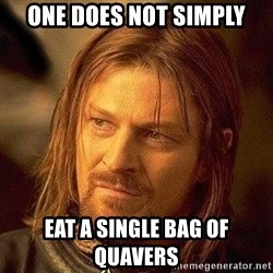 Boromir - One does not Simply Eat a single bag of quavers