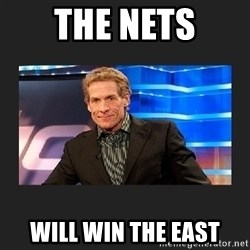 skip bayless - THE NETS WILL WIN THE EAST