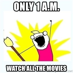 All the things - Only 1 A.M. watch all the movies