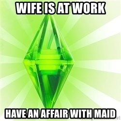 Sims - wife is at work have an affair with maid