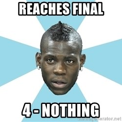 Balotelli - reaches final 4 - nothing
