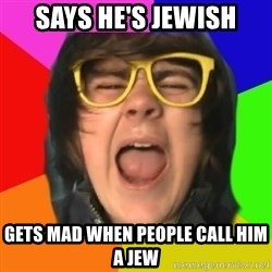 TG Apple Sauce - says he's jewish gets mad when people call him a jew