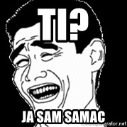 Laughing - TI? Ja Sam samac