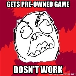 Rage FU - gets pre-owned game dosn't work