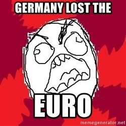 Rage FU - GERMANY LOST THE EURO