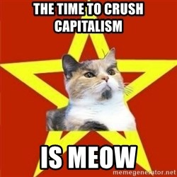 Lenin Cat - the time to crush capitalism is meow