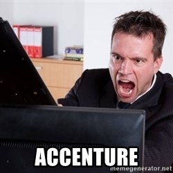 Angry Computer User - ACCENTURE