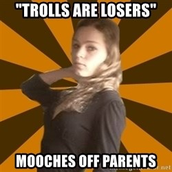 """alpha logic - """"Trolls are losers"""" mooches off parents"""