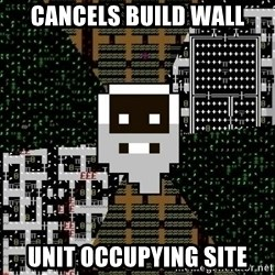 Urist McDorfy - Cancels build wall unit occupying site