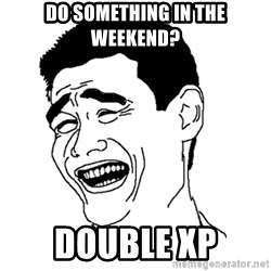 Asian Troll Face - do something in the weekend? double xp