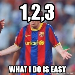 Messi 3 - 1,2,3 what I do is easy