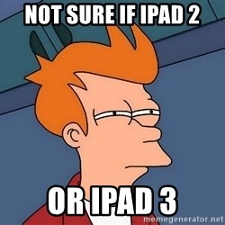 Futurama Fry - not sure if ipad 2 or ipad 3
