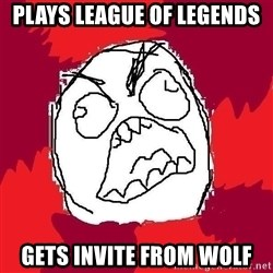 Rage FU - Plays league of Legends gets invite from wolf