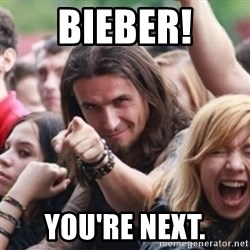 Ridiculously Photogenic Metalhead - Bieber! You're next.