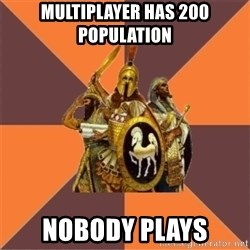 Age of Empires '97 - Multiplayer has 200 population nobody plays