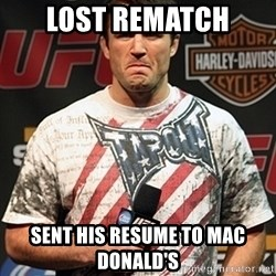 Chael Sonnen meme - lost rematch sent his resume to mac donald's