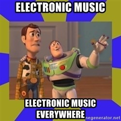 buzz lightyear 2 - ElectroniC MUSIC ELECTRONIC MUSIC EVERYWHERE