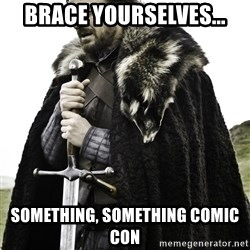 Ned Stark - BrAce yourselves... Something, something comic con