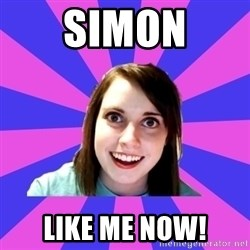 over attached girlfriend - SIMON LIKE ME NOW!