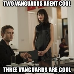 sean parker - Two vanguards arent cool THree vanguards are cool