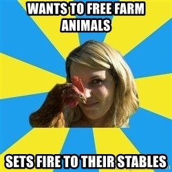 Animal Activist Annie - wants to free farm animals sets fire to their stables